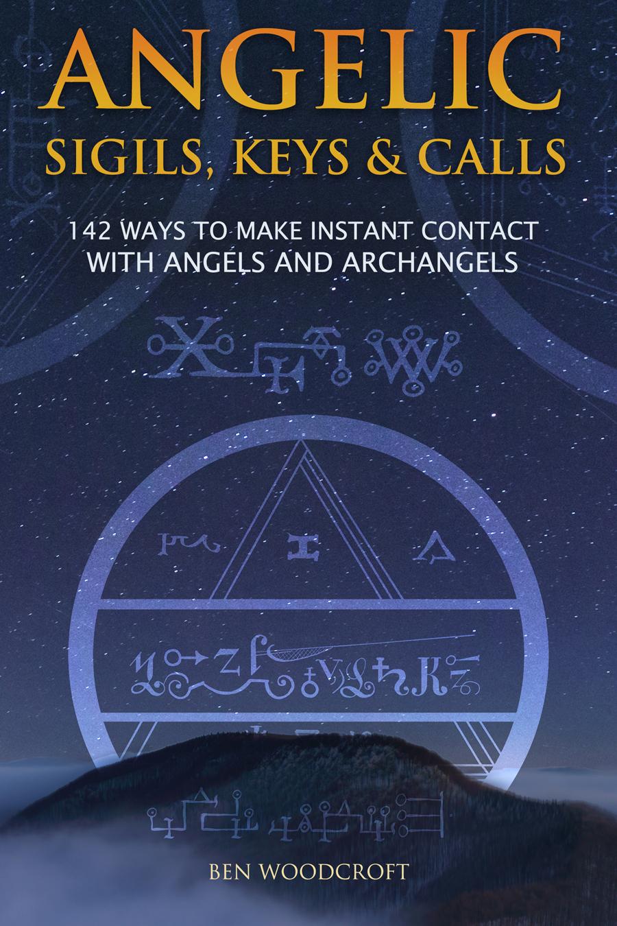 Angelic Sigils, Keys and Calls by Ben Woodcroft