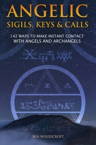 Angelic Sigils, Keys and Calls by Ben Woodcroft